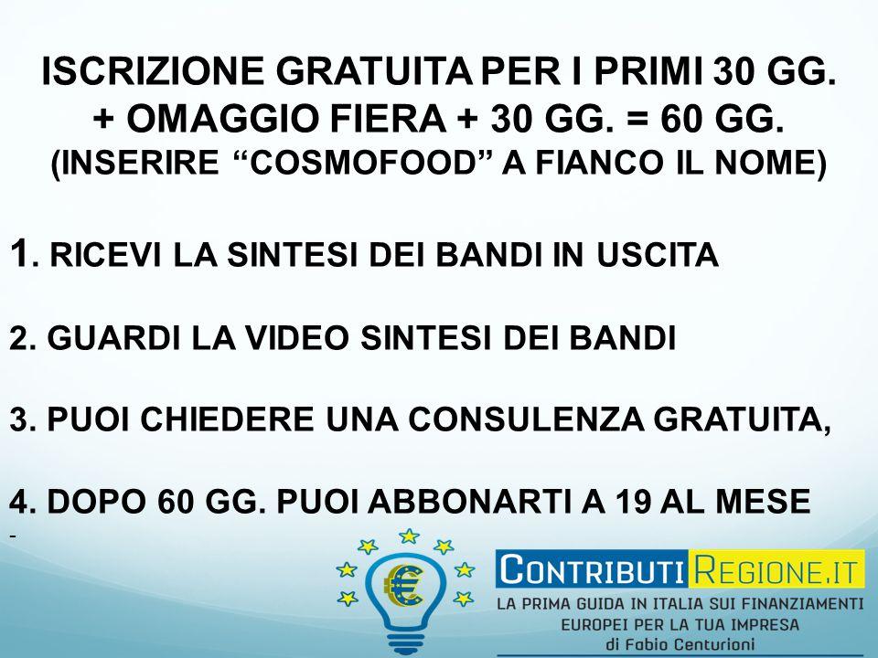 ISCRIZIONE GRATUITA PER I PRIMI 30 GG. + OMAGGIO FIERA + 30 GG.