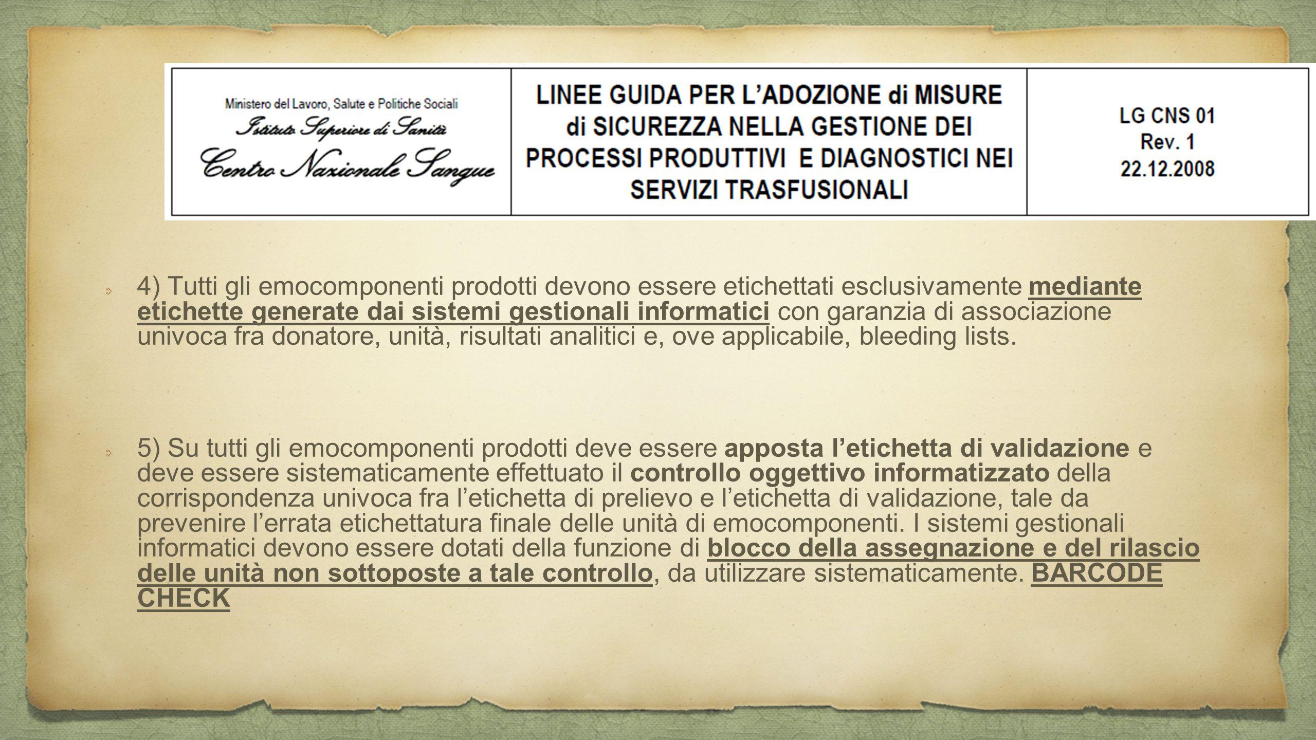 4) Tutti gli emocomponenti prodotti devono essere etichettati esclusivamente mediante etichette generate dai sistemi gestionali informatici con garanz