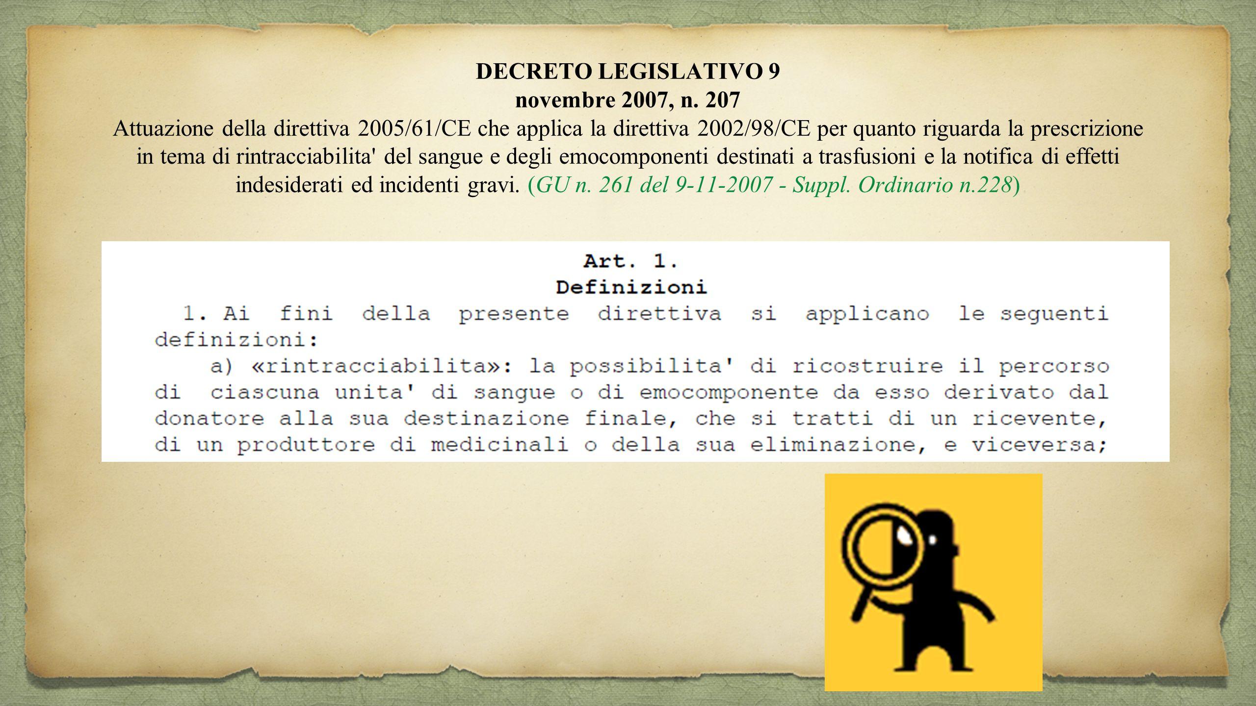 DECRETO LEGISLATIVO 9 novembre 2007, n. 207 Attuazione della direttiva 2005/61/CE che applica la direttiva 2002/98/CE per quanto riguarda la prescrizi