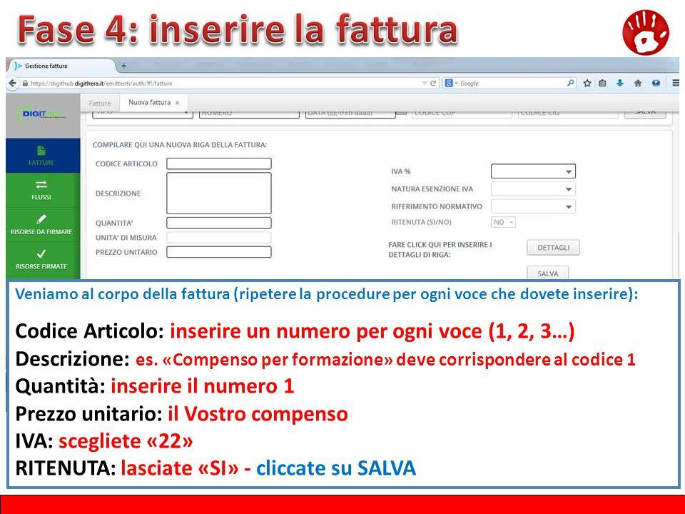 Veniamo al corpo della fattura (ripetere la procedure per ogni voce che dovete inserire): Codice Articolo: inserire un numero per ogni voce (1, 2, 3…)