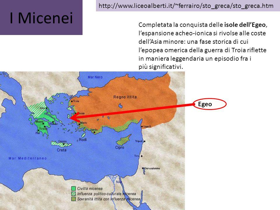 I Micenei Completata la conquista delle isole dell'Egeo, l'espansione acheo-ionica si rivolse alle coste dell'Asia minore: una fase storica di cui l'e