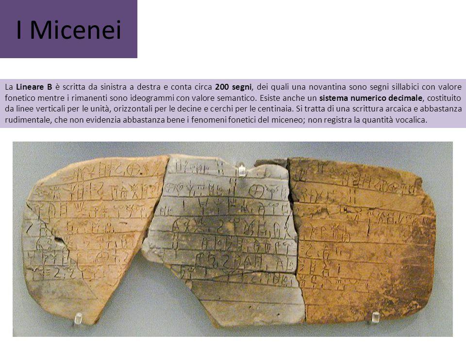 I Micenei La Lineare B è scritta da sinistra a destra e conta circa 200 segni, dei quali una novantina sono segni sillabici con valore fonetico mentre