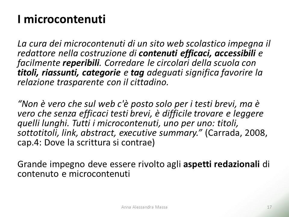 I microcontenuti La cura dei microcontenuti di un sito web scolastico impegna il redattore nella costruzione di contenuti efficaci, accessibili e faci