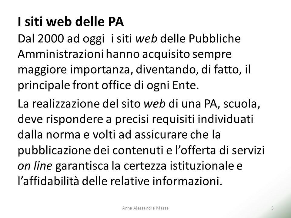 I siti web delle PA Dal 2000 ad oggi i siti web delle Pubbliche Amministrazioni hanno acquisito sempre maggiore importanza, diventando, di fatto, il p