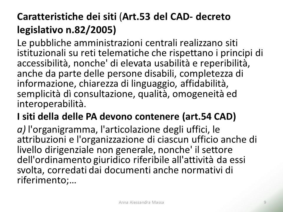 Caratteristiche dei siti (Art.53 del CAD- decreto legislativo n.82/2005) Le pubbliche amministrazioni centrali realizzano siti istituzionali su reti t