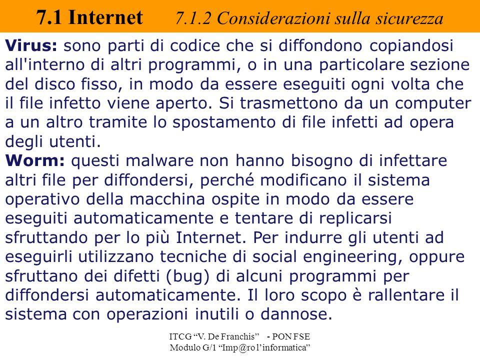 """7.1 Internet 7.1.2 Considerazioni sulla sicurezza ITCG """"V. De Franchis"""" - PON FSE Modulo G/1 """"Imp@ro l'informatica"""" Virus: sono parti di codice che si"""
