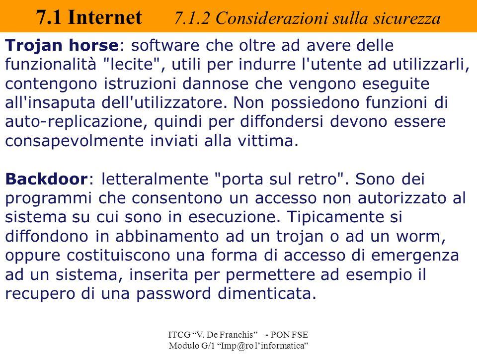 """7.1 Internet 7.1.2 Considerazioni sulla sicurezza ITCG """"V. De Franchis"""" - PON FSE Modulo G/1 """"Imp@ro l'informatica"""" Trojan horse: software che oltre a"""