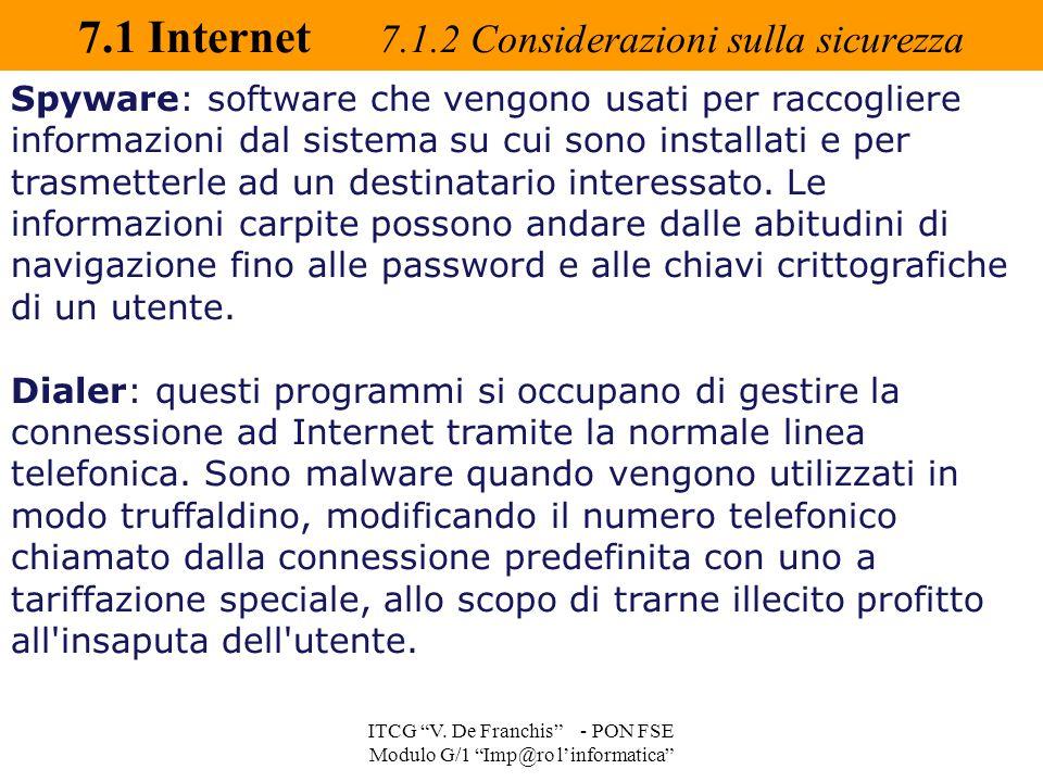 """7.1 Internet 7.1.2 Considerazioni sulla sicurezza ITCG """"V. De Franchis"""" - PON FSE Modulo G/1 """"Imp@ro l'informatica"""" Spyware: software che vengono usat"""