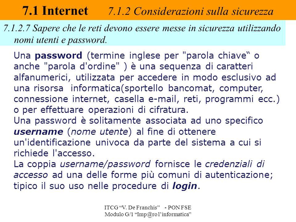 7.1.2.7 Sapere che le reti devono essere messe in sicurezza utilizzando nomi utenti e password. 7.1 Internet 7.1.2 Considerazioni sulla sicurezza ITCG