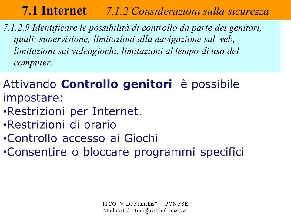 7.1.2.9 Identificare le possibilità di controllo da parte dei genitori, quali: supervisione, limitazioni alla navigazione sul web, limitazioni sui vid