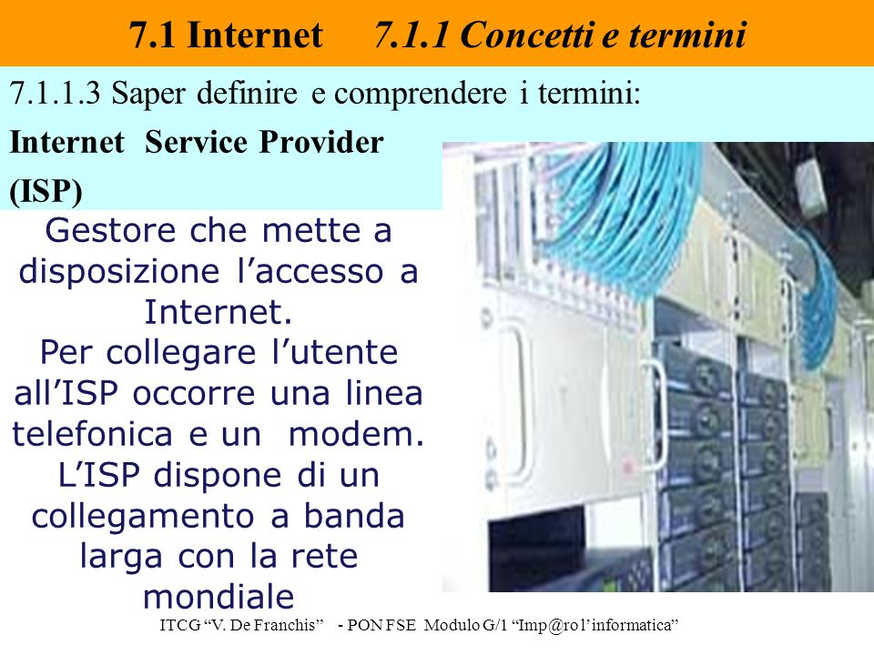 URL (Uniform Resource Locator) 7.1 Internet 7.1.1 Concetti e termini ITCG V.