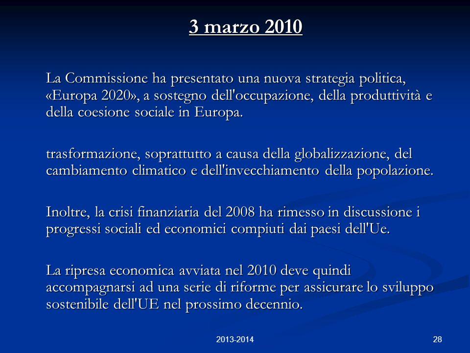 28 3 marzo 2010 3 marzo 2010 La Commissione ha presentato una nuova strategia politica, «Europa 2020», a sostegno dell'occupazione, della produttività