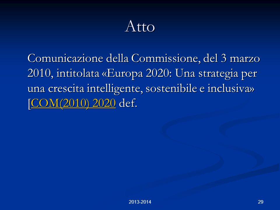 29 Atto Comunicazione della Commissione, del 3 marzo 2010, intitolata «Europa 2020: Una strategia per una crescita intelligente, sostenibile e inclusi