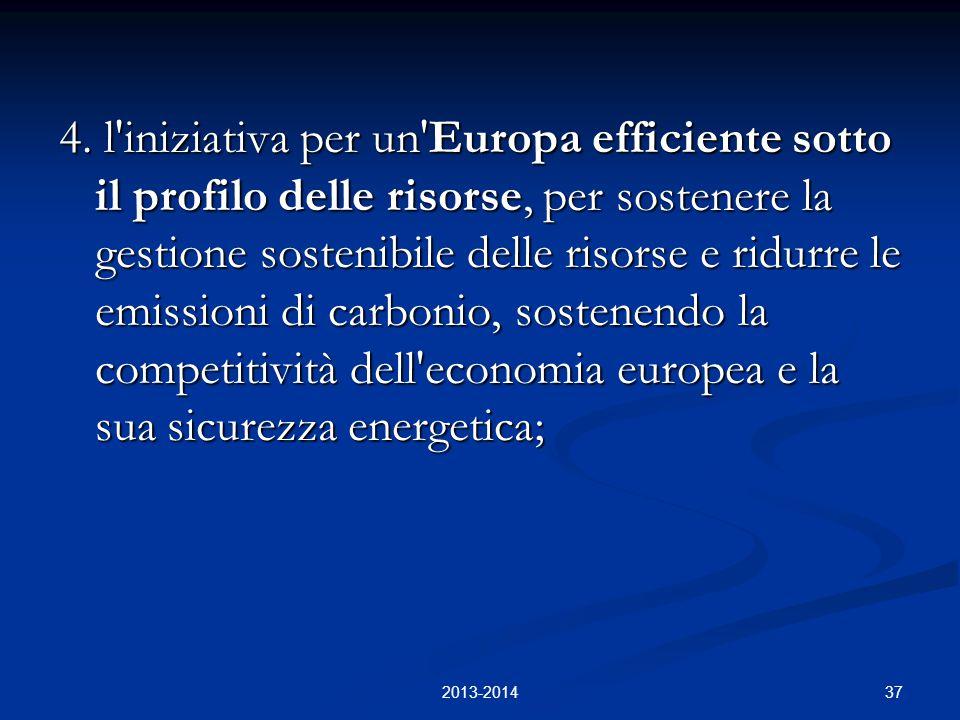 37 4. l'iniziativa per un'Europa efficiente sotto il profilo delle risorse, per sostenere la gestione sostenibile delle risorse e ridurre le emissioni