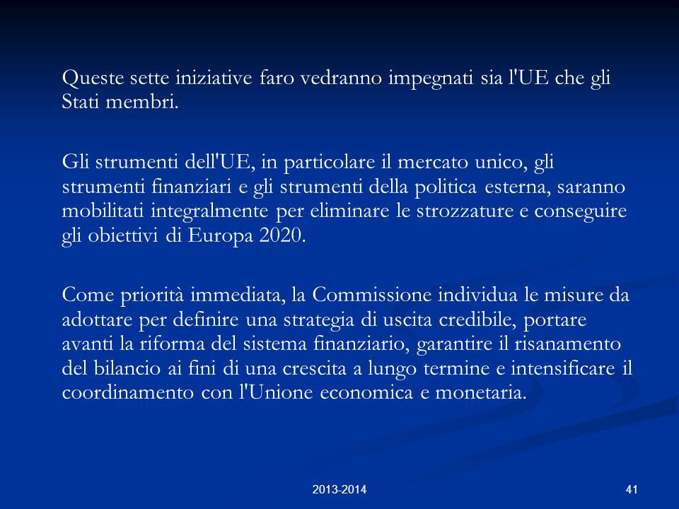 41 Queste sette iniziative faro vedranno impegnati sia l UE che gli Stati membri.