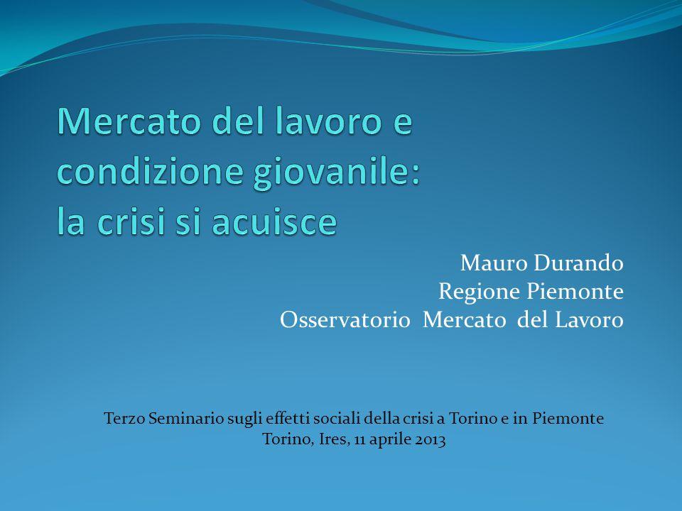Mauro Durando Regione Piemonte Osservatorio Mercato del Lavoro Terzo Seminario sugli effetti sociali della crisi a Torino e in Piemonte Torino, Ires,