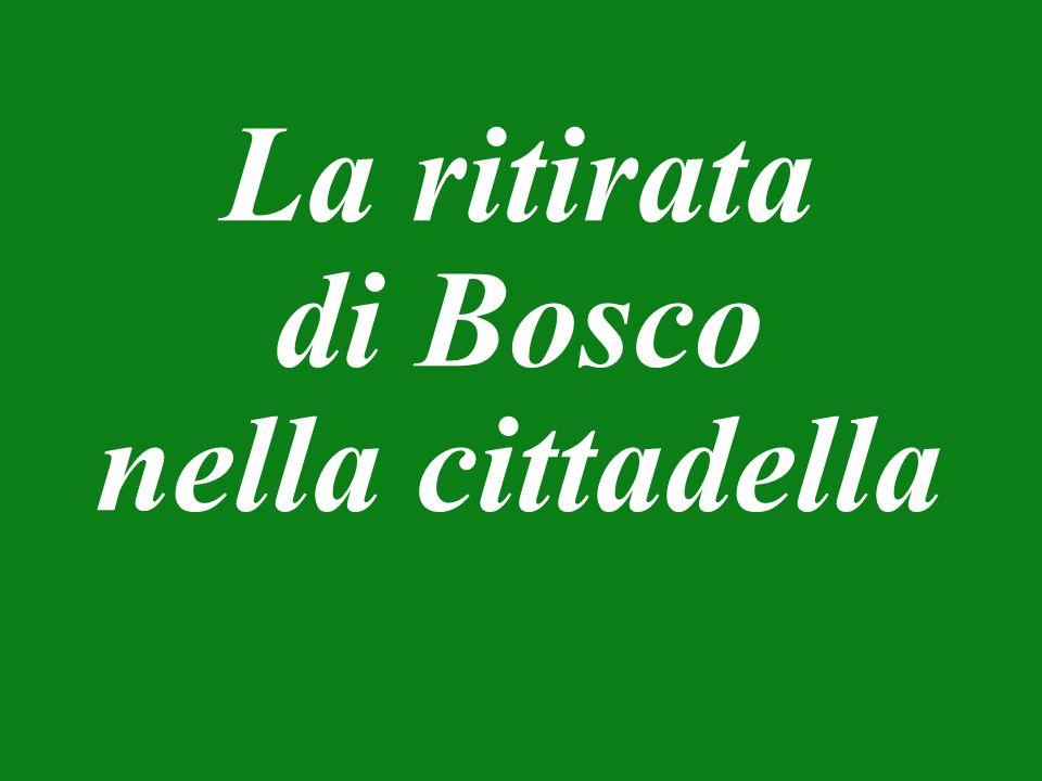 La ritirata di Bosco nella cittadella