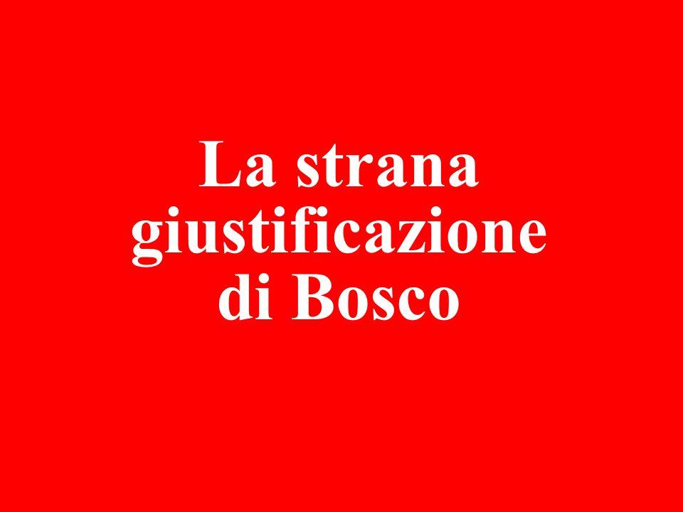 La strana giustificazione di Bosco