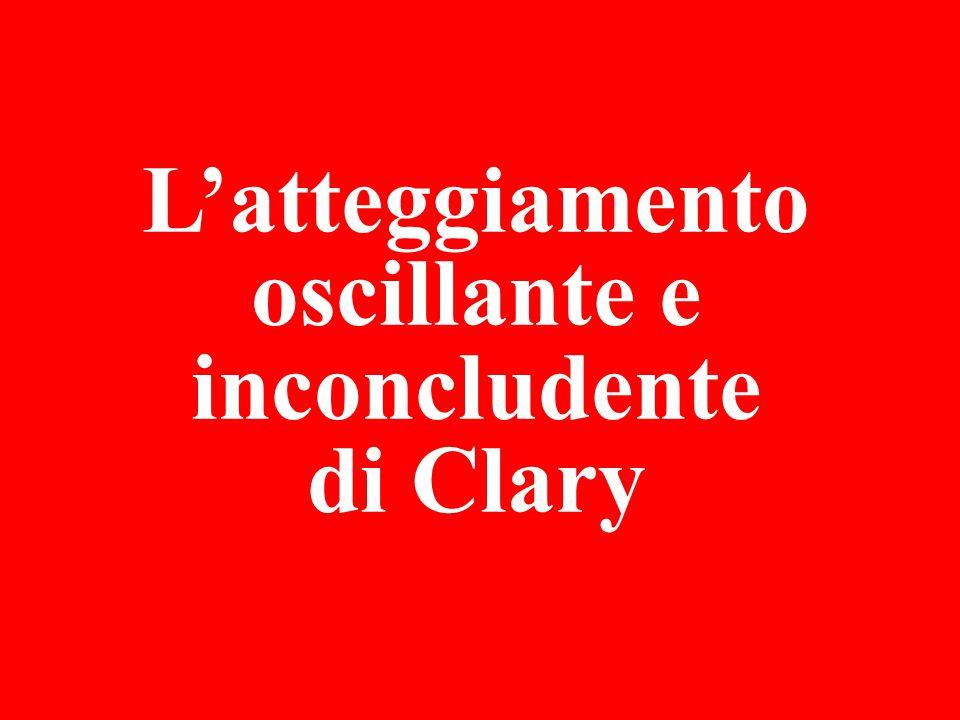 L'atteggiamento oscillante e inconcludente di Clary