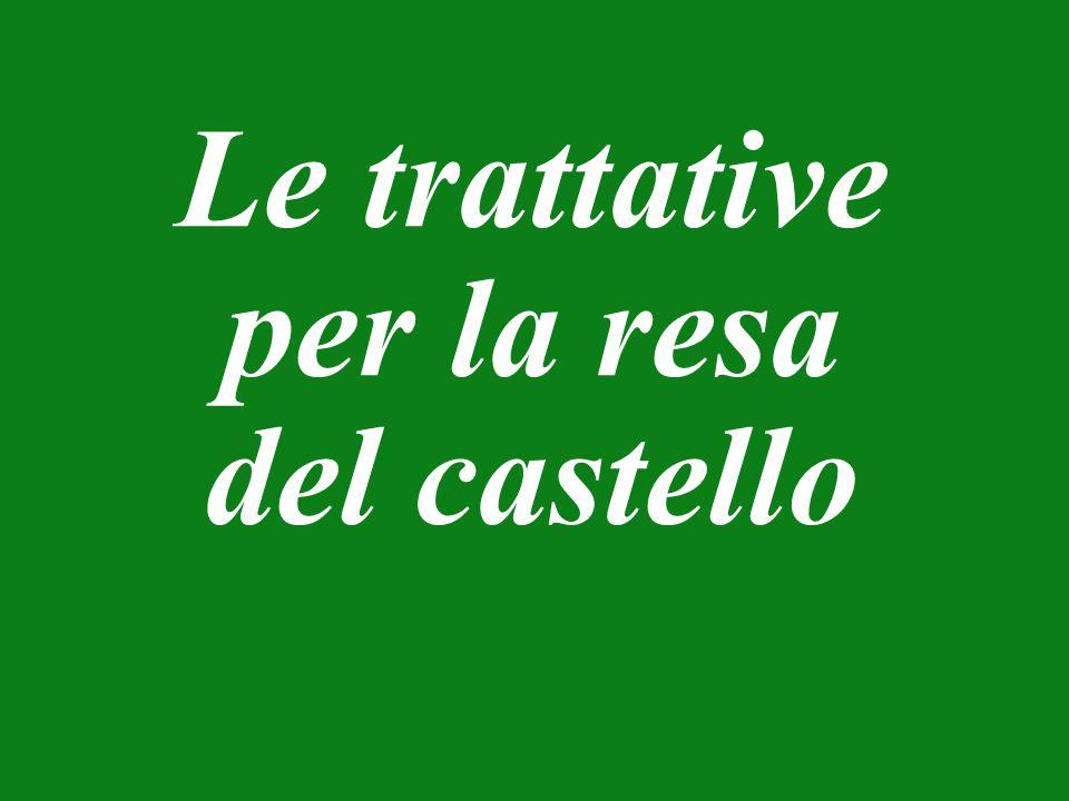 Le trattative per la resa del castello