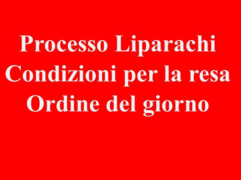Processo Liparachi Condizioni per la resa Ordine del giorno
