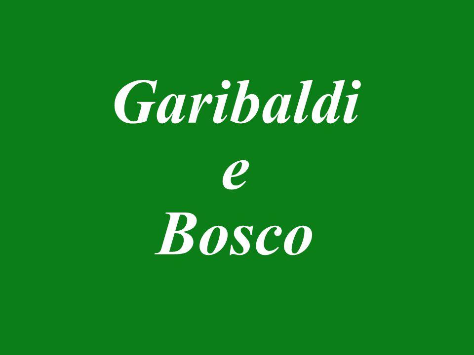Garibaldi e Bosco