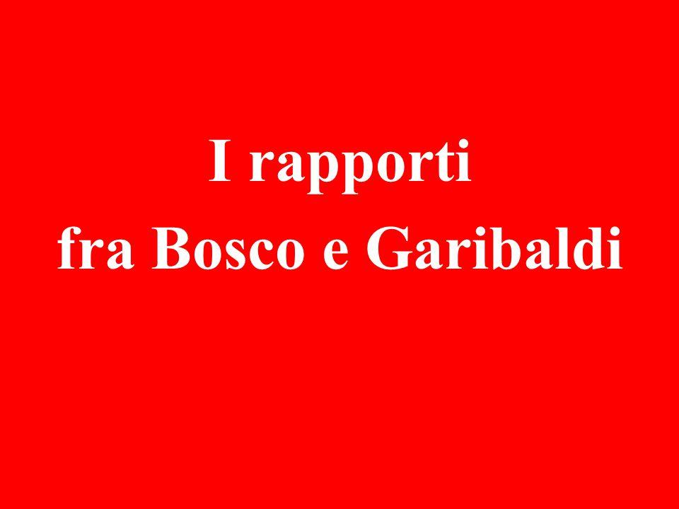 I rapporti fra Bosco e Garibaldi