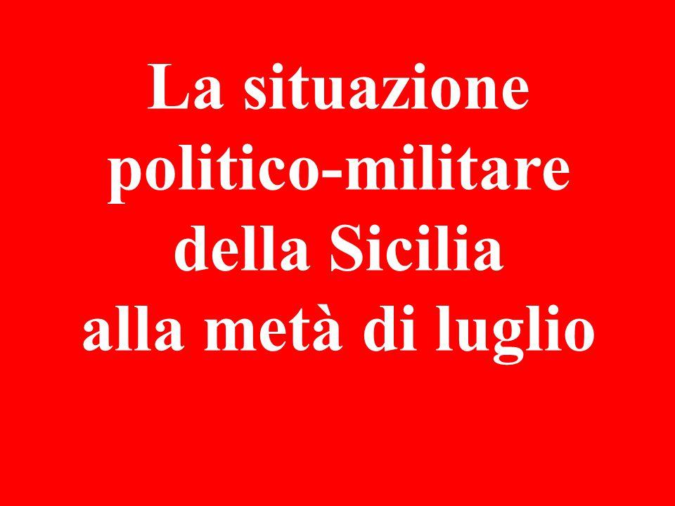 La situazione politico-militare della Sicilia alla metà di luglio