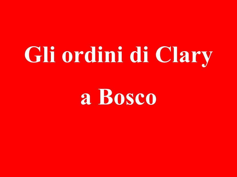 Gli ordini di Clary a Bosco