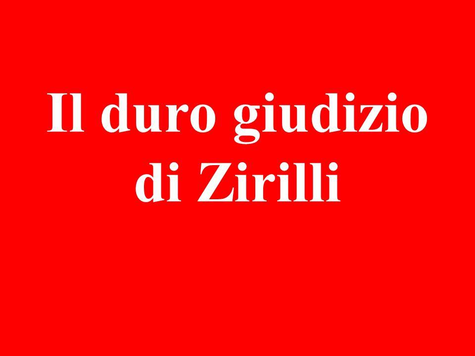 Il duro giudizio di Zirilli