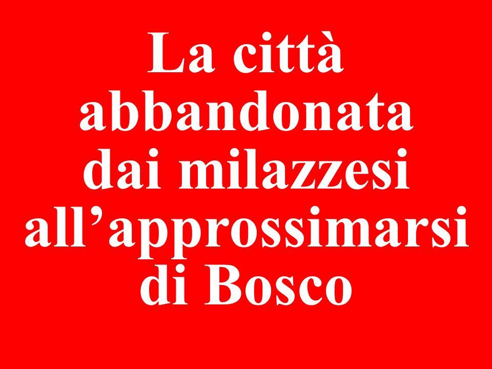 La città abbandonata dai milazzesi all'approssimarsi di Bosco