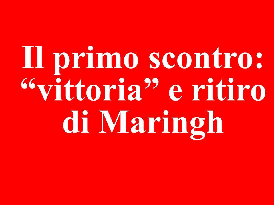Il primo scontro: vittoria e ritiro di Maringh