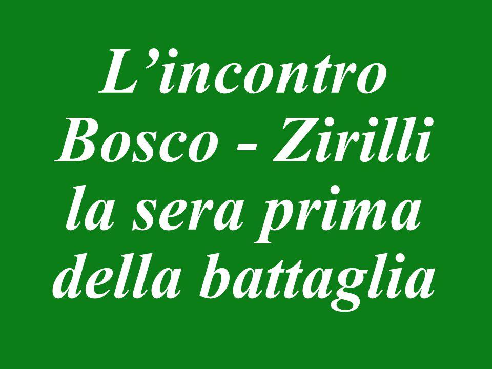 L'incontro Bosco - Zirilli la sera prima della battaglia