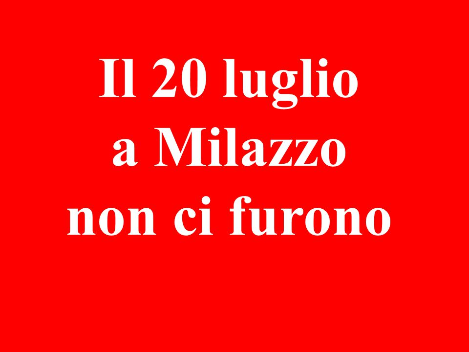 Il 20 luglio a Milazzo non ci furono