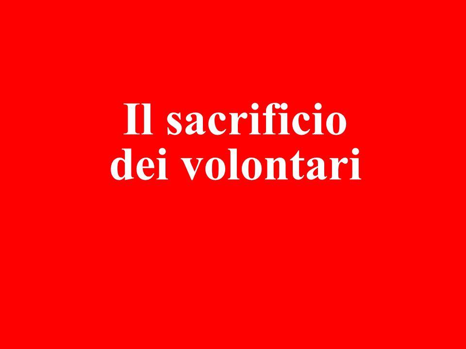 Il sacrificio dei volontari