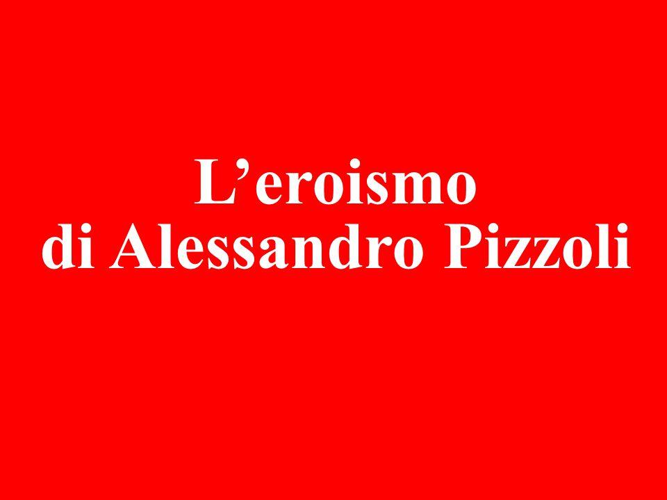 L'eroismo di Alessandro Pizzoli