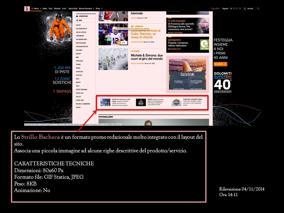 Lo Strillo Bacheca è un formato promo redazionale molto integrato con il layout del sito. Associa una piccola immagine ad alcune righe descrittive del