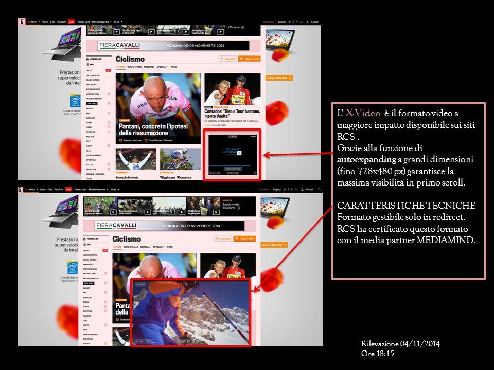 L' X-Video è il formato video a maggiore impatto disponibile sui siti RCS. Grazie alla funzione di autoexpanding a grandi dimensioni (fino 728x480 px)
