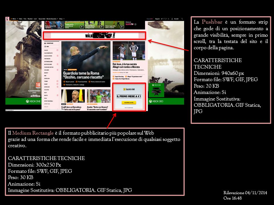 La Pushbar è un formato strip che gode di un posizionamento a grande visibilità, sempre in primo scroll, tra la testata del sito e il corpo della pagi
