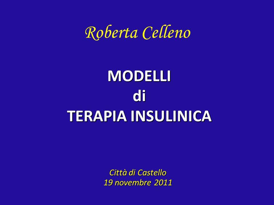Roberta Celleno Città di Castello 19 novembre 2011 MODELLIdi TERAPIA INSULINICA