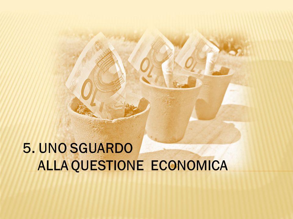 5. UNO SGUARDO ALLA QUESTIONE ECONOMICA
