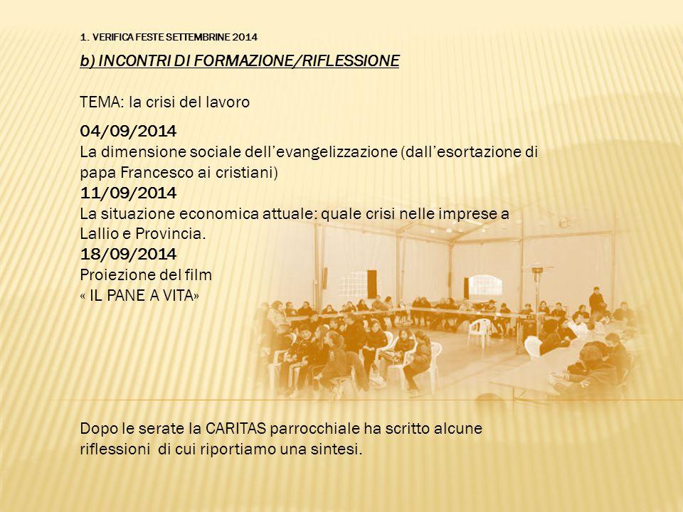 b) INCONTRI DI FORMAZIONE/RIFLESSIONE TEMA: la crisi del lavoro 04/09/2014 La dimensione sociale dell'evangelizzazione (dall'esortazione di papa Franc