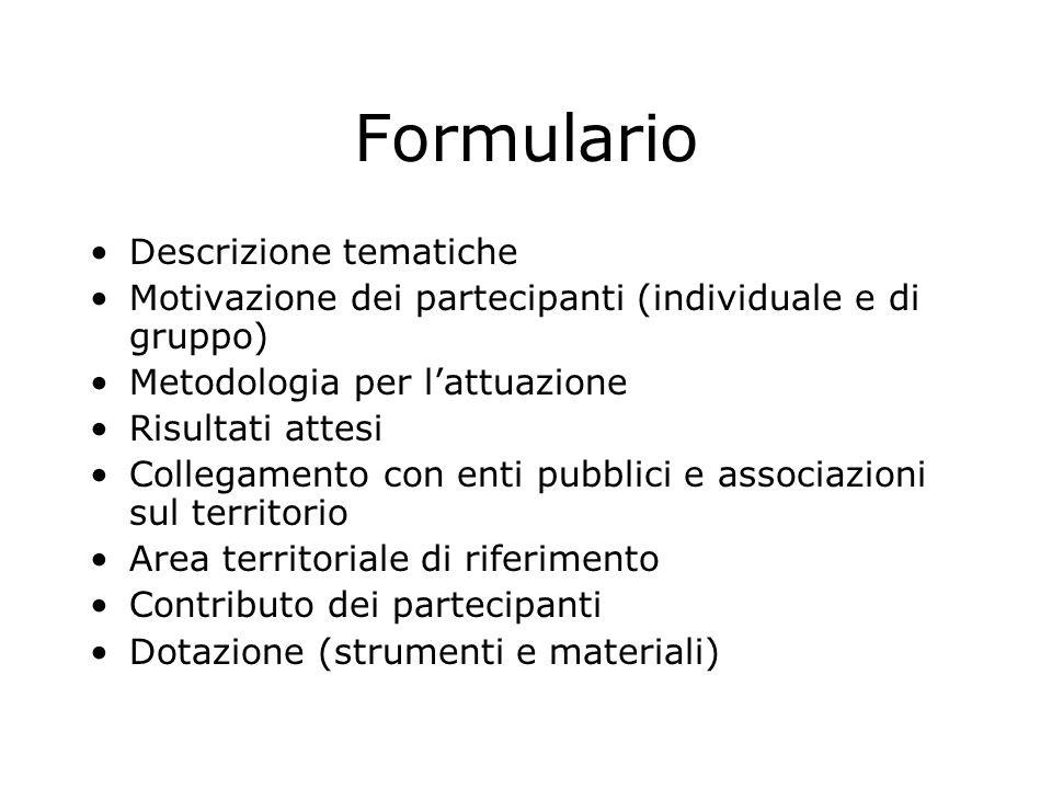 Formulario Descrizione tematiche Motivazione dei partecipanti (individuale e di gruppo) Metodologia per l'attuazione Risultati attesi Collegamento con