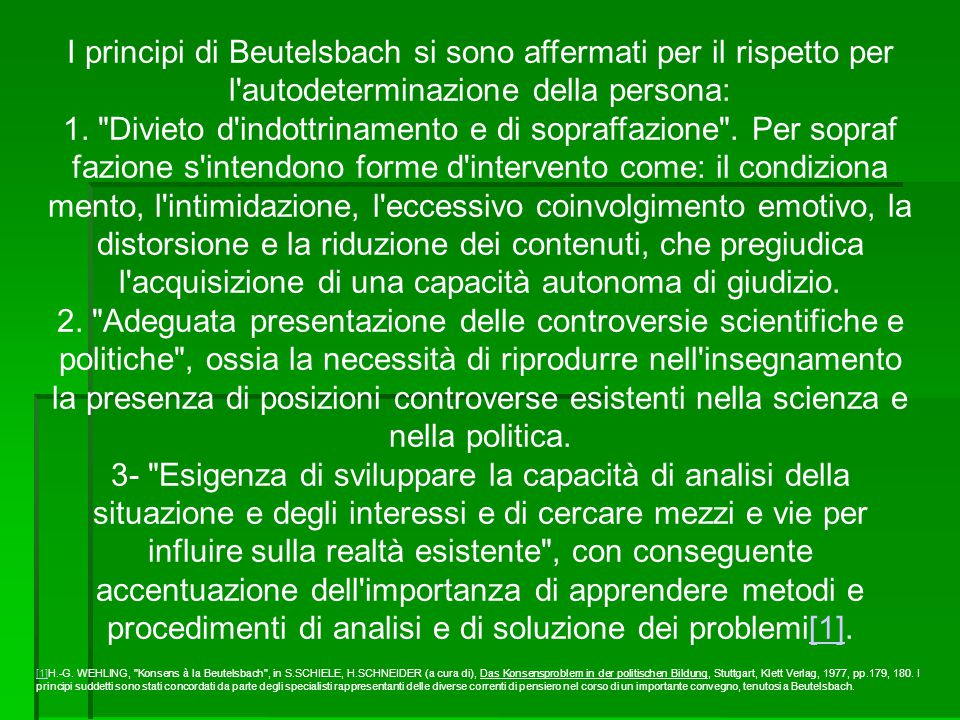 I principi di Beutelsbach si sono affermati per il rispetto per l'autodeterminazione della persona: 1.