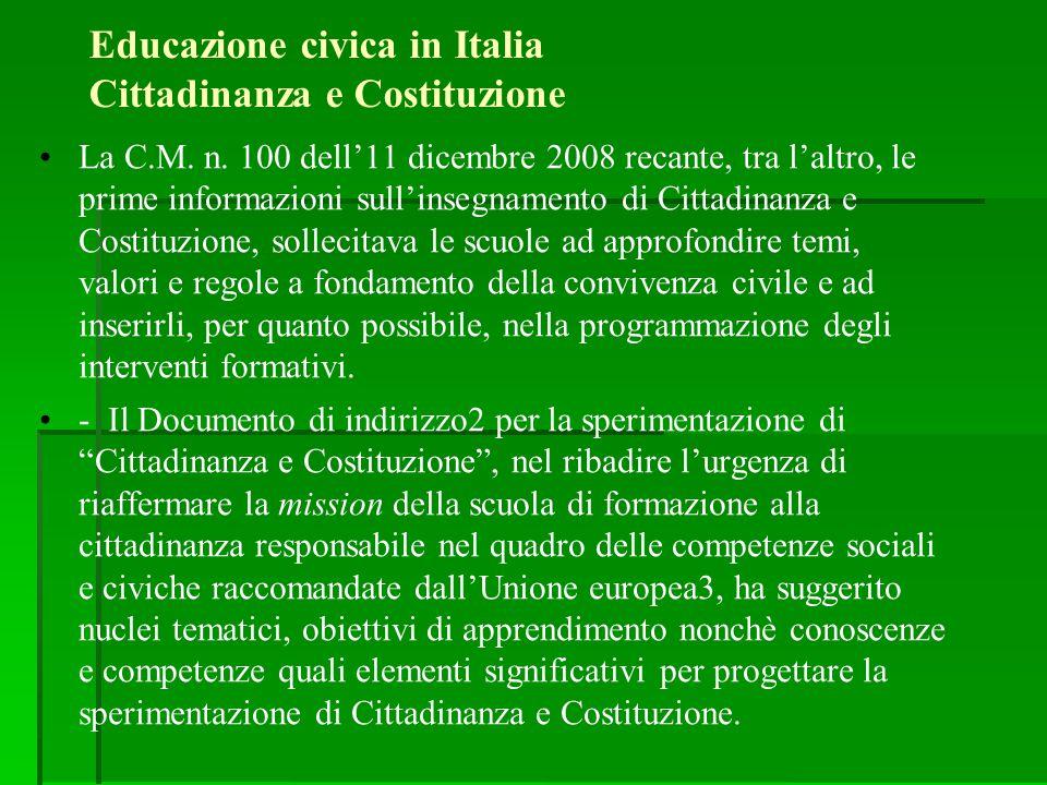 Educazione civica in Italia Cittadinanza e Costituzione La C.M. n. 100 dell'11 dicembre 2008 recante, tra l'altro, le prime informazioni sull'insegnam