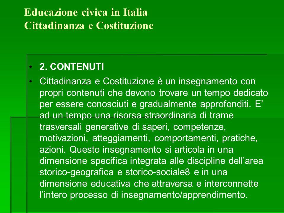 Educazione civica in Italia Cittadinanza e Costituzione 2. CONTENUTI Cittadinanza e Costituzione è un insegnamento con propri contenuti che devono tr
