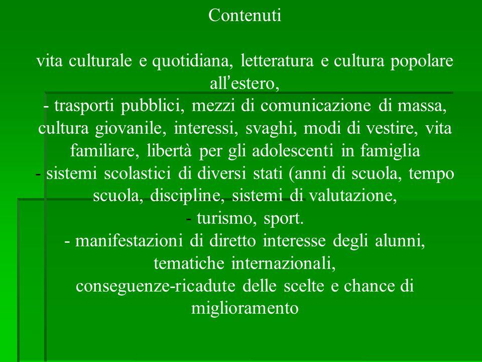 Contenuti vita culturale e quotidiana, letteratura e cultura popolare all'estero, - trasporti pubblici, mezzi di comunicazione di massa, cultura giova