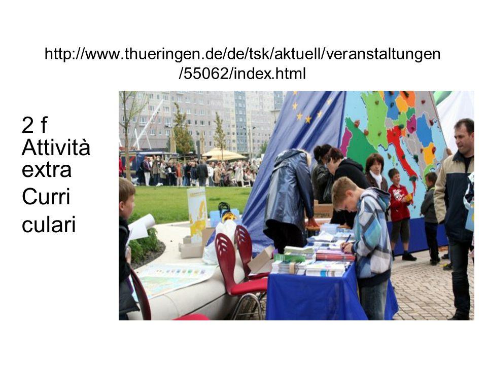 http://www.thueringen.de/de/tsk/aktuell/veranstaltungen /55062/index.html 2 f Attività extra Curri culari