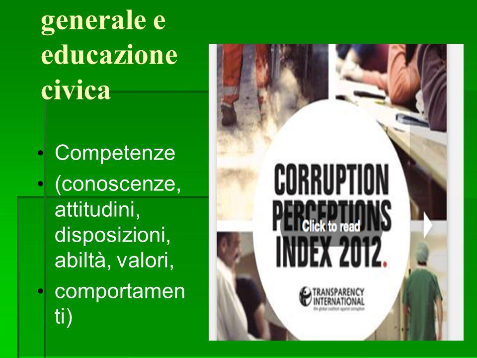 Formazione generale e educazione civica Competenze (conoscenze, attitudini, disposizioni, abiltà, valori, comportamen ti)