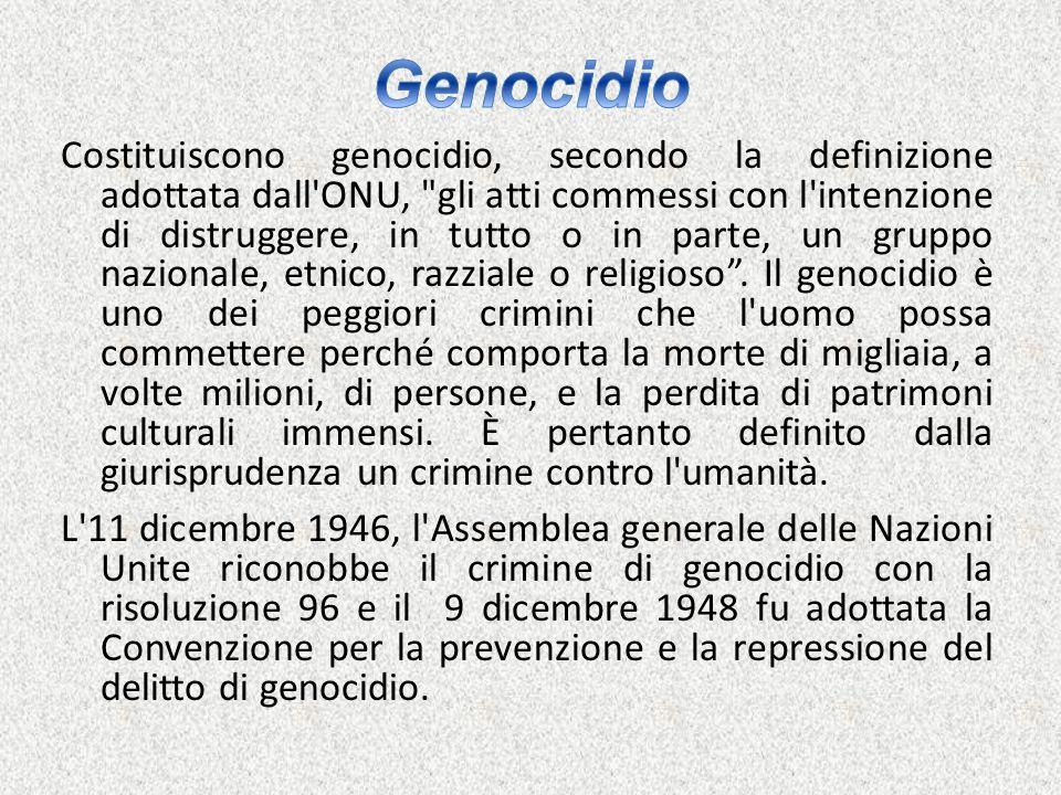 Costituiscono genocidio, secondo la definizione adottata dall'ONU,